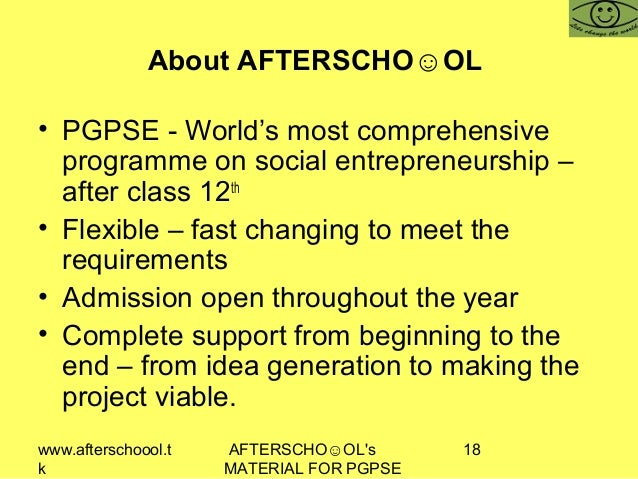 www.afterschoool.t k AFTERSCHO☺OL's MATERIAL FOR PGPSE 18 About AFTERSCHO☺OL • PGPSE - World's most comprehensive programm...