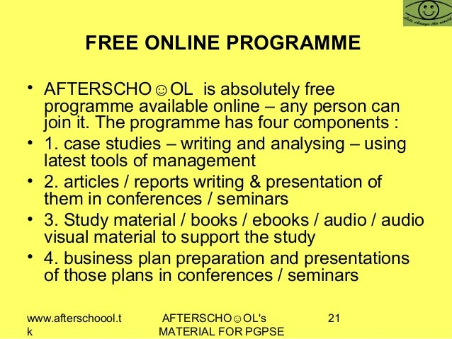 www.afterschoool.t k AFTERSCHO☺OL's MATERIAL FOR PGPSE 21 FREE ONLINE PROGRAMME • AFTERSCHO☺OL is absolutely free programm...
