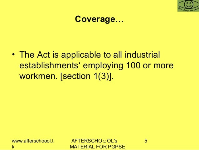 www.afterschoool.t k AFTERSCHO☺OL's MATERIAL FOR PGPSE 5 Coverage… • The Act is applicable to all industrial establishment...