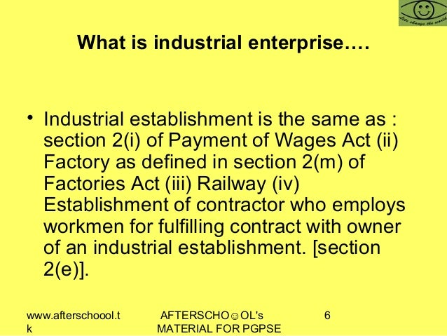www.afterschoool.t k AFTERSCHO☺OL's MATERIAL FOR PGPSE 6 What is industrial enterprise…. • Industrial establishment is the...