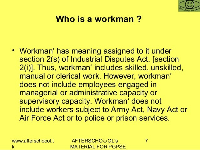 www.afterschoool.t k AFTERSCHO☺OL's MATERIAL FOR PGPSE 7 Who is a workman ? • Workman' has meaning assigned to it under se...