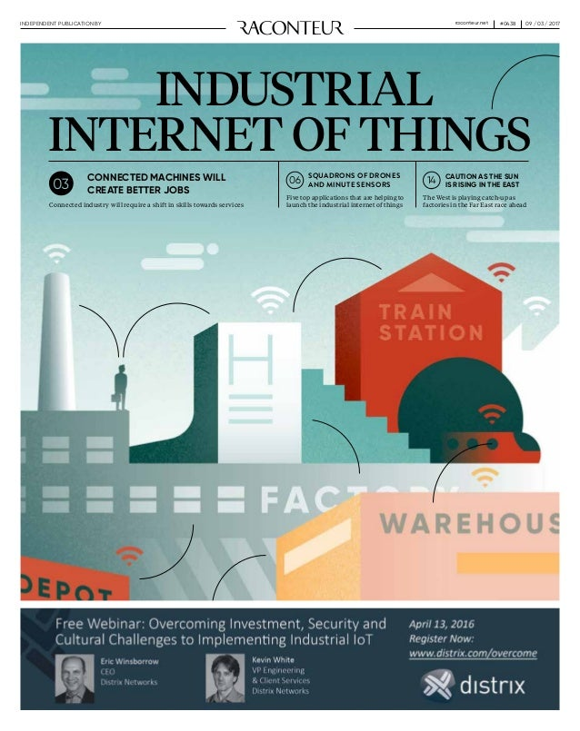 09 / 03 / 2017INDEPENDENT PUBLICATION BY #0438raconteur.net INDUSTRIAL INTERNET OF THINGS CONNECTED MACHINES WILL CREATE B...