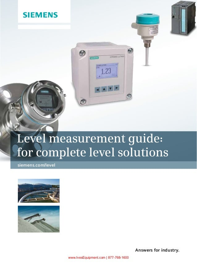 Answers for industry. Level measurement guide: for complete level solutions siemens.com/level www.IvesEquipment.com | 877-...