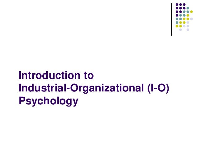 interview with an industrial organizational psychologist Find out more about the average industrial psychologist salary  former president of the society for industrial and organizational  common job interview.