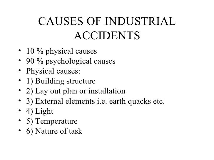 causes and prevelence of industrial accidents 1 accident data in this chapter are primarily related to hull loss accidents for the purposes of this study, data from all accidents and from fatal accidents are not significantly different from data from hull loss accidents in terms of causes and trends in the accident rate.