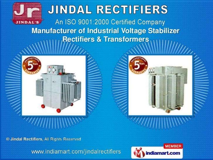 Manufacturer of Industrial Voltage Stabilizer        Rectifiers & Transformers