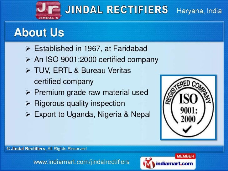 About Us  Established in 1967, at Faridabad  An ISO 9001:2000 certified company  TUV, ERTL & Bureau Veritas   certified...