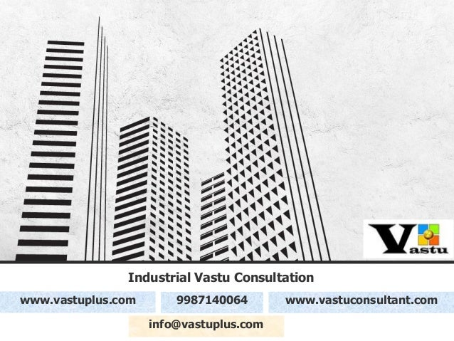 Industrial Vastu Consultation By Mr Nitien Parmar Vastuplus