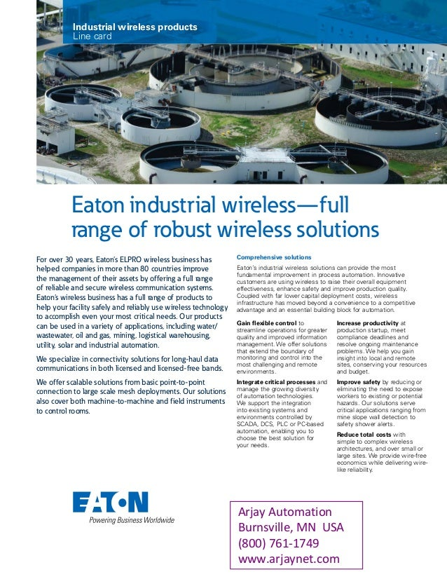 Eaton industrial wireless—full rangeof robust wireless solutions For over 30 years, Eaton's ELPRO wireless business has h...
