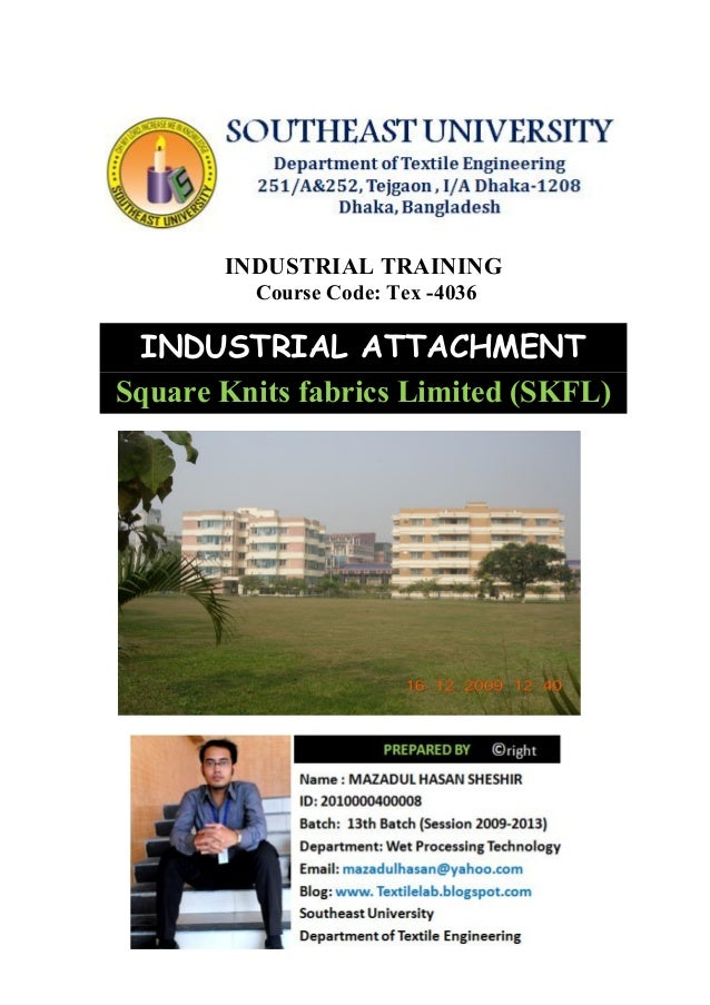 INDUSTRIAL TRAINING Course Code: Tex -4036 INDUSTRIAL ATTACHMENT Square Knits fabrics Limited (SKFL)