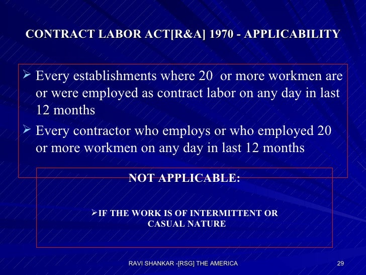CONTRACT LABOR ACT[R&A] 1970 - APPLICABILITY <ul><li>Every establishments where 20  or more workmen are or were employed a...