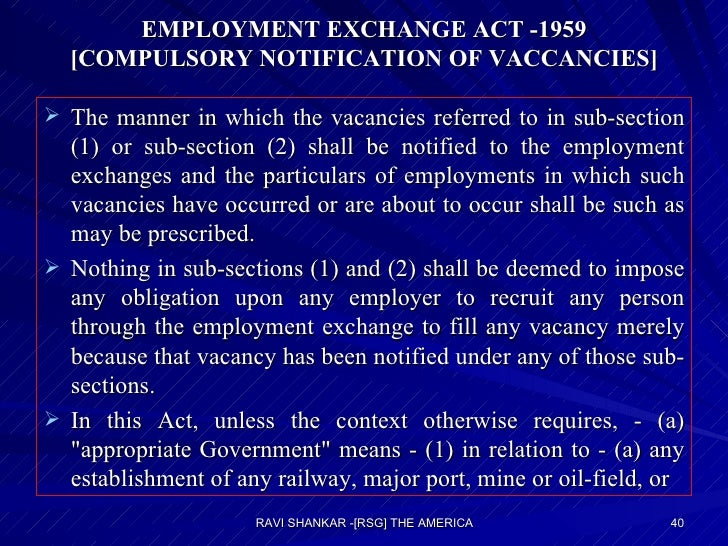 EMPLOYMENT EXCHANGE ACT -1959 [COMPULSORY NOTIFICATION OF VACCANCIES] <ul><li>The manner in which the vacancies referred t...