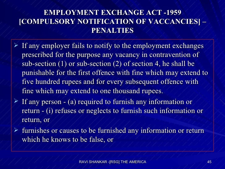 EMPLOYMENT EXCHANGE ACT -1959 [COMPULSORY NOTIFICATION OF VACCANCIES] – PENALTIES <ul><li>If any employer fails to notify ...