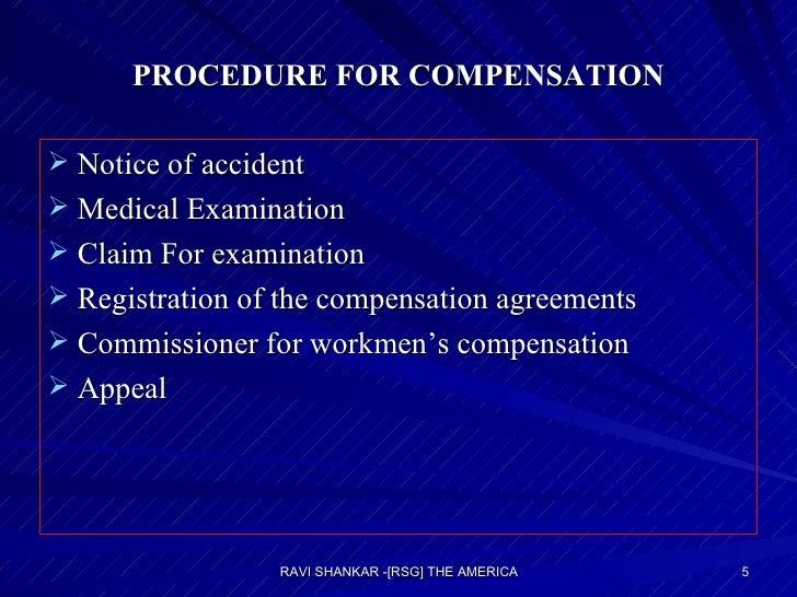 PROCEDURE FOR COMPENSATION <ul><li>Notice of accident </li></ul><ul><li>Medical Examination </li></ul><ul><li>Claim For ex...