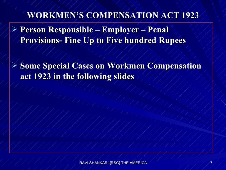 WORKMEN'S COMPENSATION ACT 1923 <ul><li>Person Responsible – Employer – Penal Provisions- Fine Up to Five hundred Rupees <...