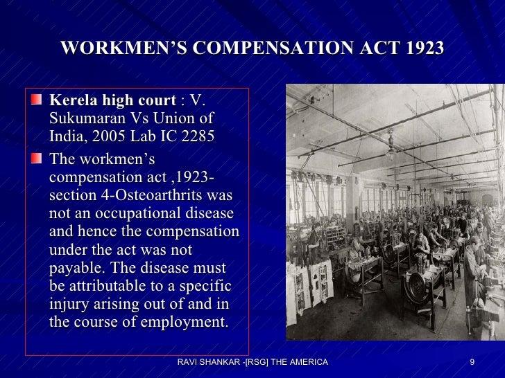 WORKMEN'S COMPENSATION ACT 1923 <ul><li>Kerela high court  : V. Sukumaran Vs Union of India, 2005 Lab IC 2285  </li></ul><...