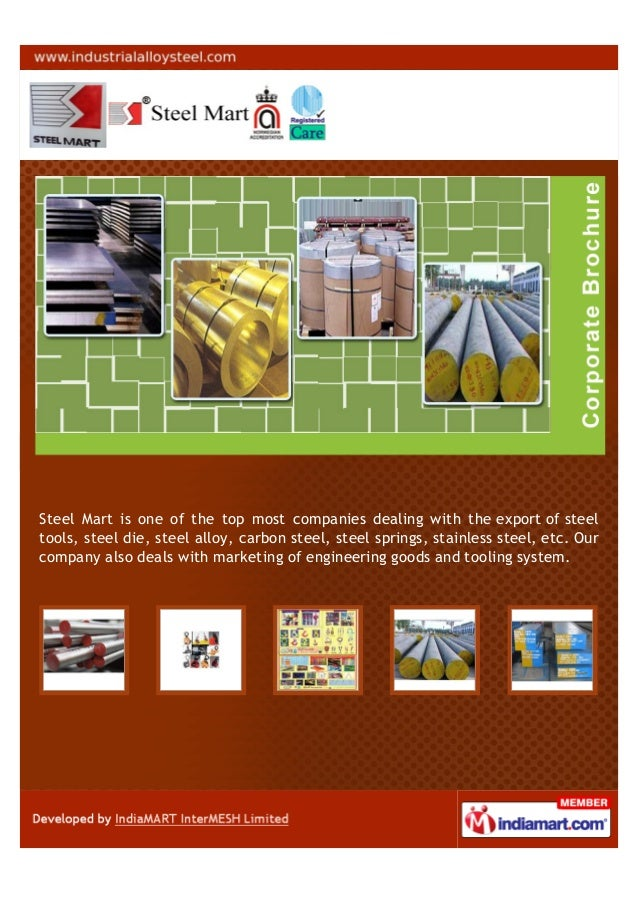 Steel Mart is one of the top most companies dealing with the export of steeltools, steel die, steel alloy, carbon steel, s...