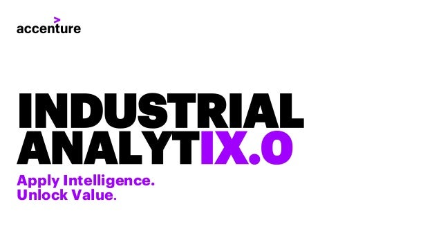 INDUSTRIAL Apply Intelligence. Unlock Value. ANALYTIX.0