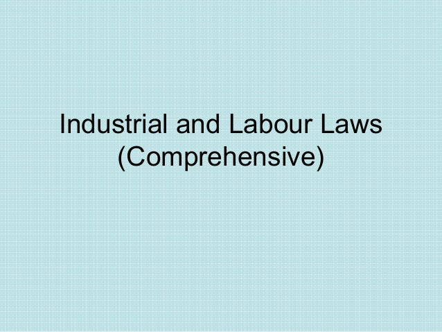 Industrial and Labour Laws (Comprehensive)