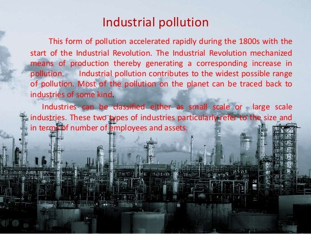the effects of industrial pollution on Pollution news september 20, 2018  but scientists think it may be possible to give this industrial pollutant a second life  risk gene for alzheimer's may aggravate neurological effects of.