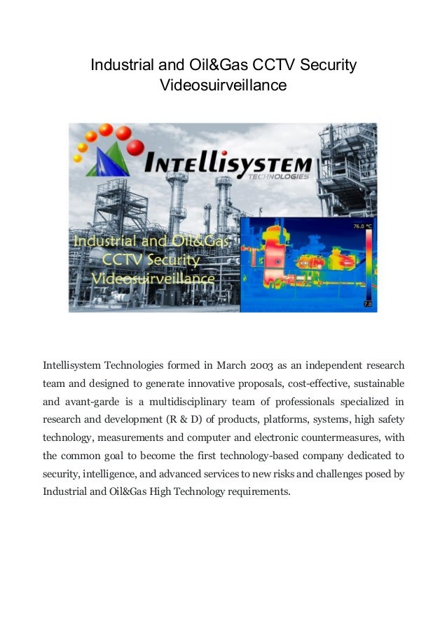 Industrial and Oil&Gas CCTV Security Videosuirveillance Intellisystem Technologies formed in March 2003 as an independent ...
