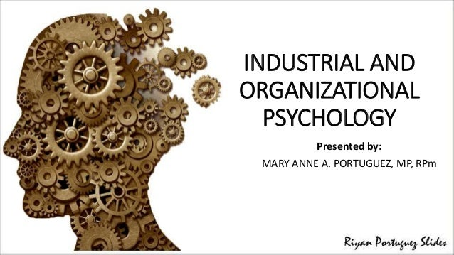 industrial and organizational psychology paper i o 19-3032 industrial-organizational psychologists apply principles of psychology to human resources, administration, management, sales, and marketing problems activities may include policy planning employee testing and selection, training and development and organizational development and analysis.