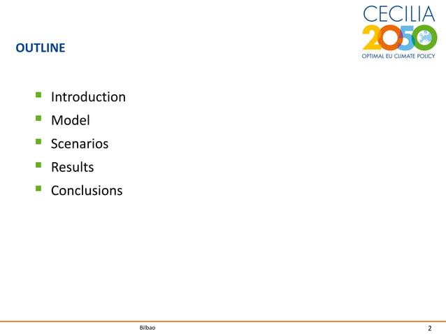 2Bilbao OUTLINE  Introduction  Model  Scenarios  Results  Conclusions