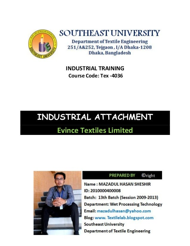 INDUSTRIAL TRAINING Course Code: Tex -4036 INDUSTRIAL ATTACHMENT Evince Textiles Limited