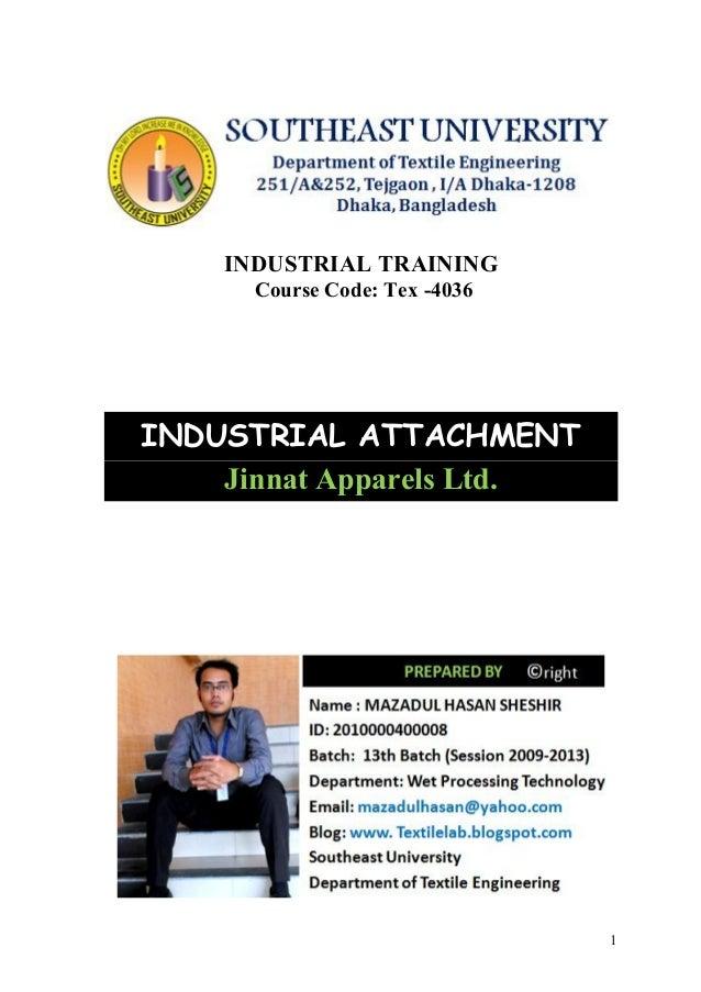 1 INDUSTRIAL TRAINING Course Code: Tex -4036 INDUSTRIAL ATTACHMENT Jinnat Apparels Ltd.