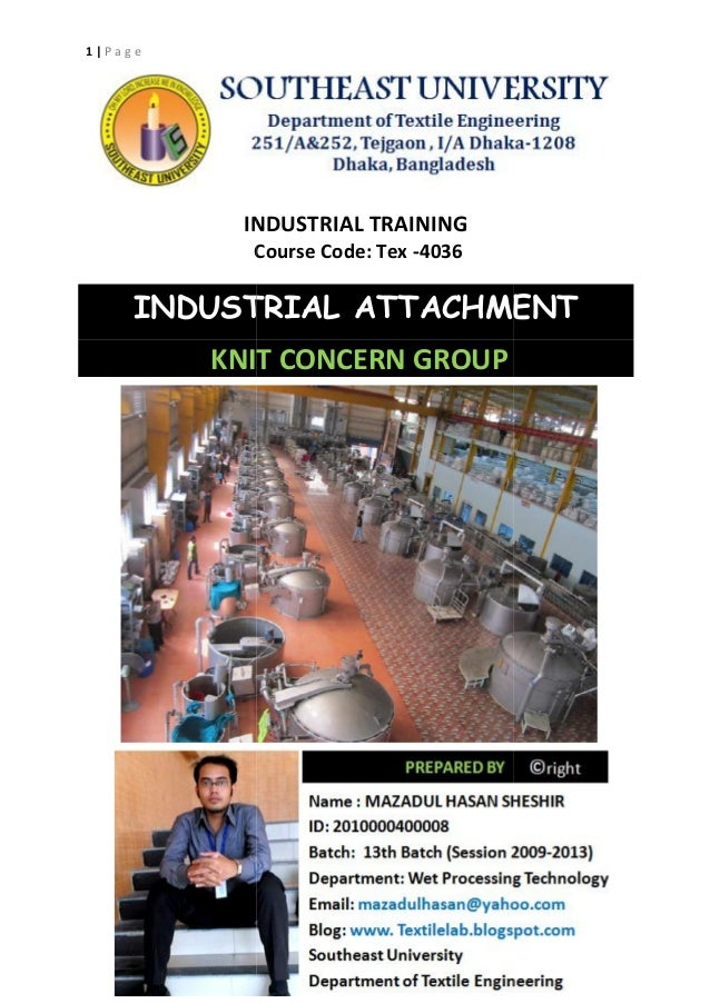 1 | P a g e INDUSTRIAL TRAINING Course Code: Tex -4036 INDUSTRIAL ATTACHMENT KNIT CONCERN GROUP 1 | P a g e INDUSTRIAL TRA...