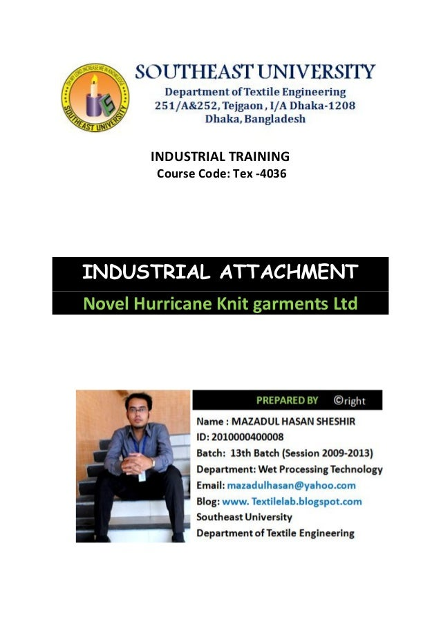 INDUSTRIAL TRAINING Course Code: Tex -4036 INDUSTRIAL ATTACHMENT Novel Hurricane Knit garments Ltd