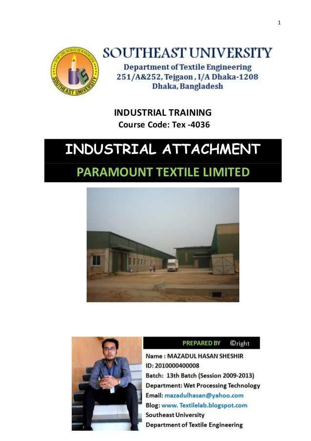 1 INDUSTRIAL TRAINING Course Code: Tex -4036 INDUSTRIAL ATTACHMENT PARAMOUNT TEXTILE LIMITED