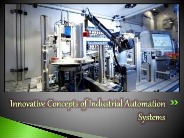 Innovative Concepts of Industrial Automation Systems