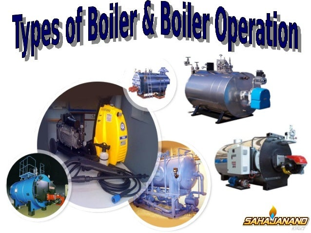 Types Of Boilers & Boiler Cleaning Services In India
