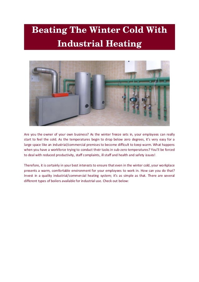 BeatingTheWinterColdWith IndustrialHeating Are you the owner of your own business? As the winter freeze sets in, you...