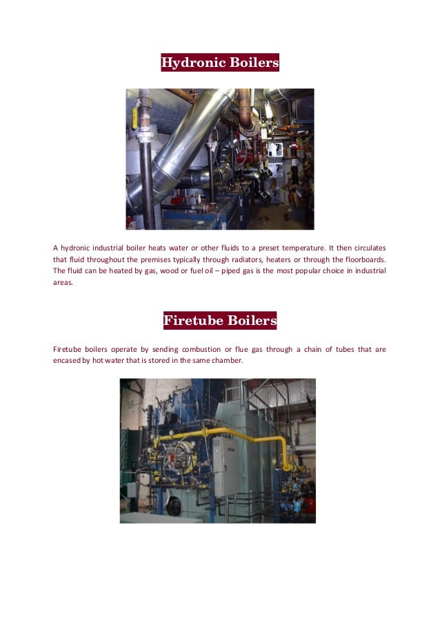 HydronicBoilers A hydronic industrial boiler heats water or other fluids to a preset temperature. It then circulates that...