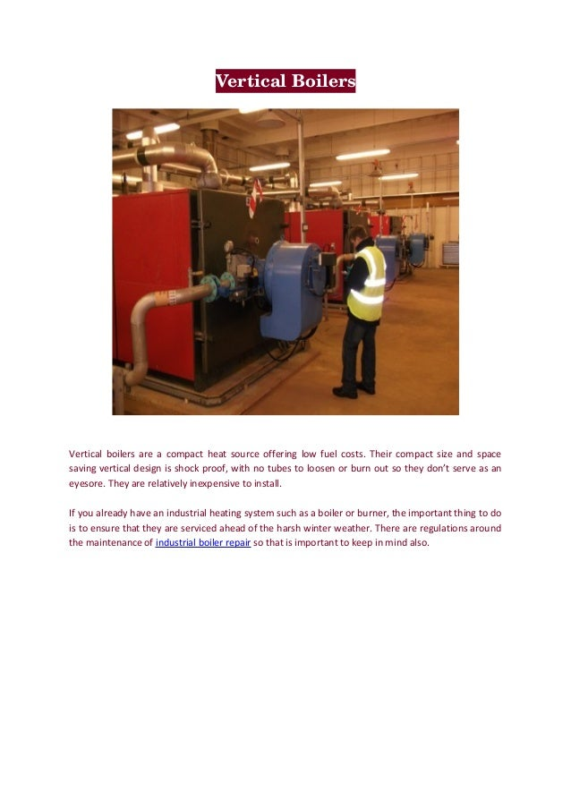 VerticalBoilers Vertical boilers are a compact heat source offering low fuel costs. Their compact size and space saving v...