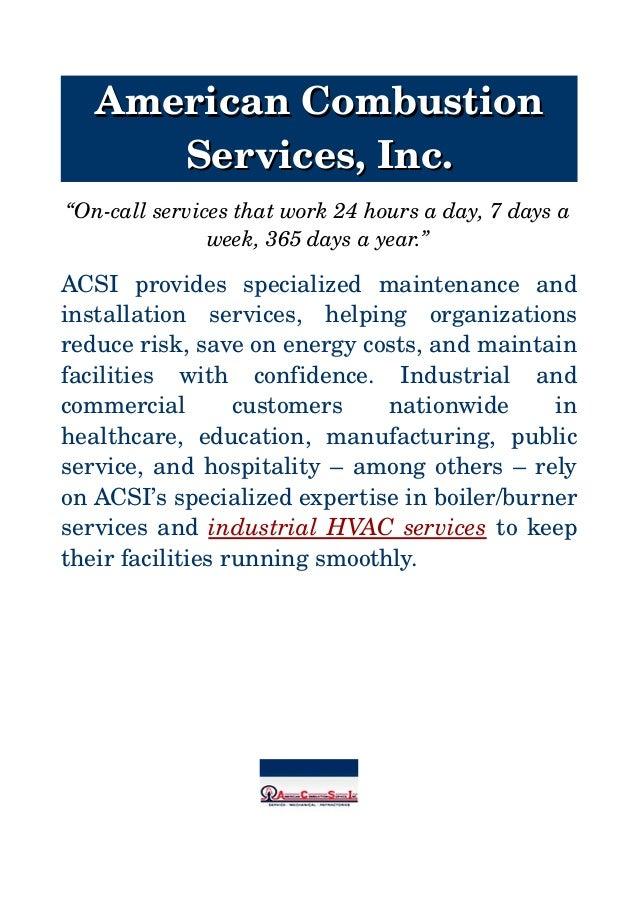 "AmericanCombustionAmericanCombustion Services,Inc.Services,Inc. ""Oncallservicesthatwork24hoursaday,7daysa..."