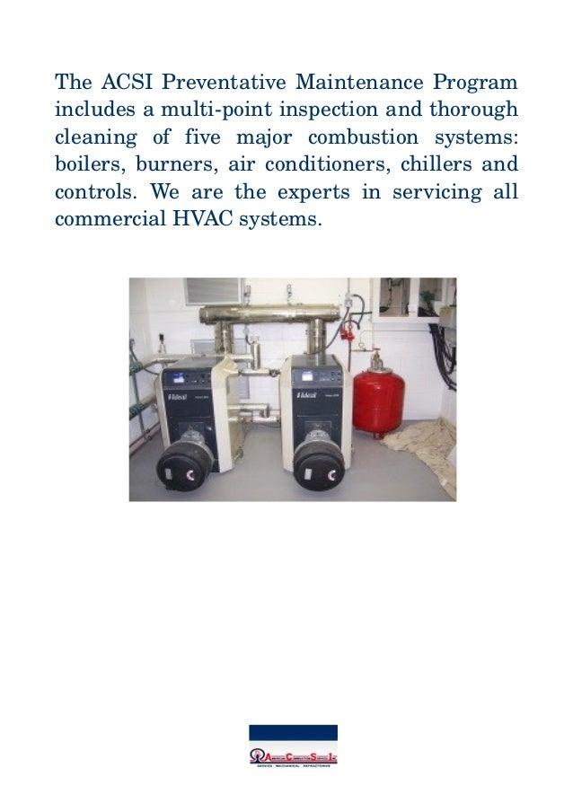 TheACSIPreventativeMaintenanceProgram includesamultipointinspectionandthorough cleaning  of  five  major  ...