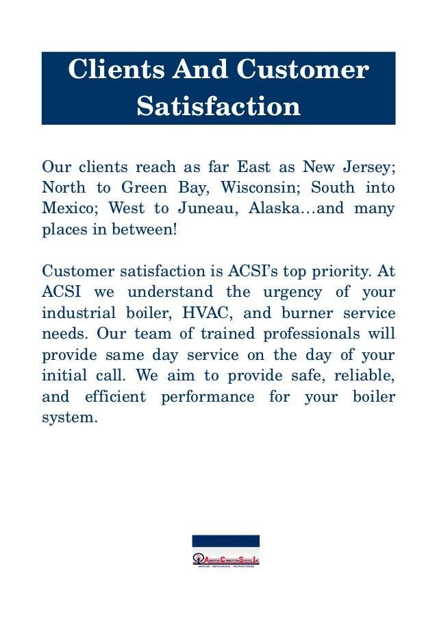 ClientsAndCustomer Satisfaction OurclientsreachasfarEastasNewJersey; North  to  Green  Bay,  Wisconsin;  ...