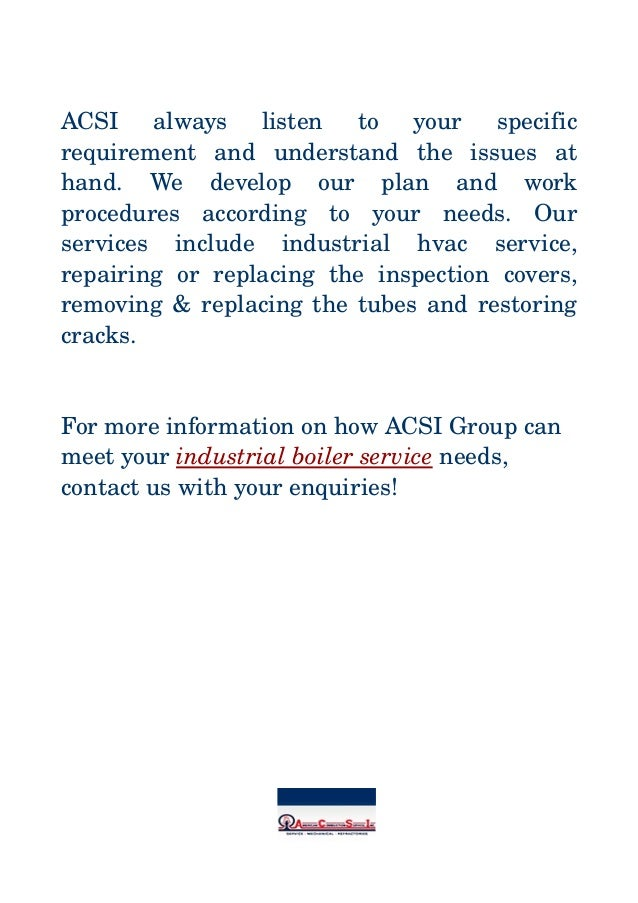 ACSI  always  listen  to  your  specific requirement  and  understand  the  issues  at hand.  We  develop  ...