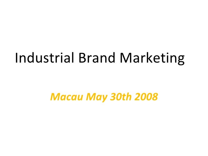 Industrial Brand Marketing Macau May 30th 2008