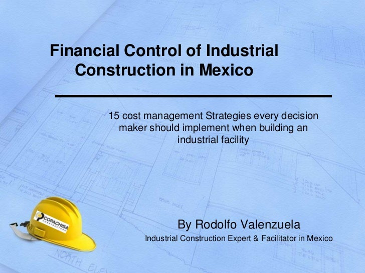 Financial Control of Industrial   Construction in Mexico       15 cost management Strategies every decision         maker ...