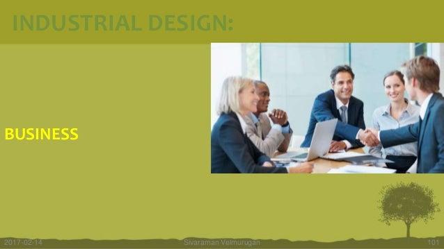 BUSINESS Sivaraman Velmurugan 1012017-02-14 INDUSTRIAL DESIGN: