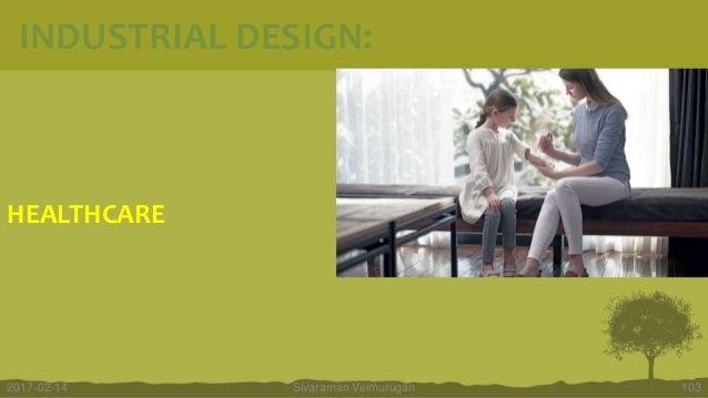 HEALTHCARE Sivaraman Velmurugan 1032017-02-14 INDUSTRIAL DESIGN: