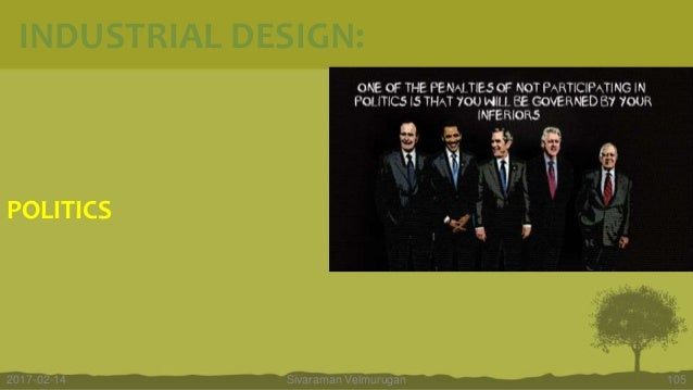 POLITICS Sivaraman Velmurugan 1052017-02-14 INDUSTRIAL DESIGN: