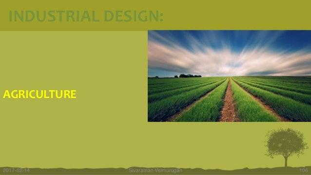 AGRICULTURE Sivaraman Velmurugan 1062017-02-14 INDUSTRIAL DESIGN:
