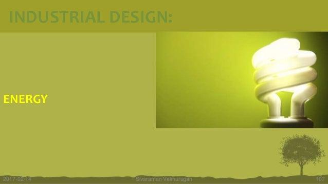 ENERGY Sivaraman Velmurugan 1072017-02-14 INDUSTRIAL DESIGN: