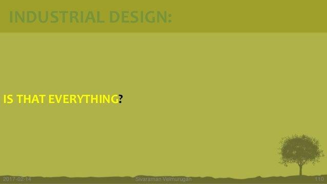 IS THAT EVERYTHING? Sivaraman Velmurugan 1102017-02-14 INDUSTRIAL DESIGN: