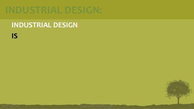 INDUSTRIAL DESIGN: INDUSTRIAL DESIGN: IS Sivaraman Velmurugan 1112017-02-14